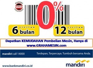 BUNGA 0% Pembelian Mesin di Graha Mesin Dengan Kredit Bank Mandiri